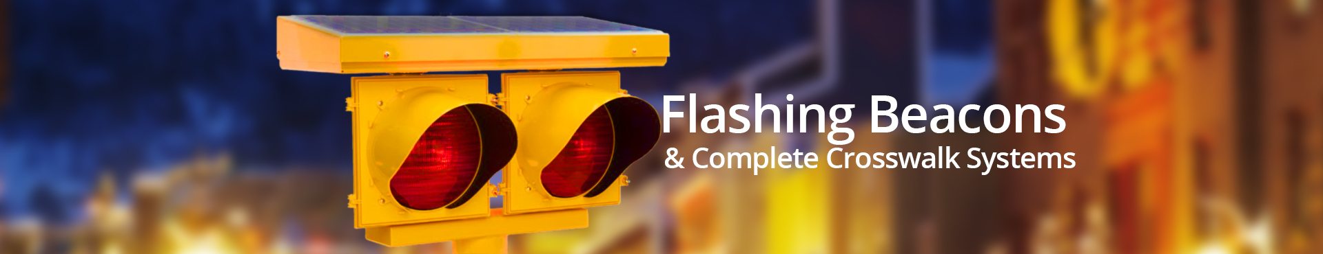 Flashing Beacons And Complete Crosswalk Systems